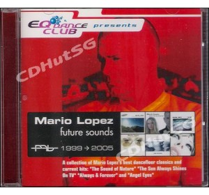 Mario Lopez : FUTURE SOUNDS 1999-2005 Hits CD Album